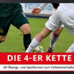 DIE 4ER KETTE - 60 ÜBUNGS- UND SPIELFORMEN FÜR PROFIS