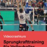 Sprungkrafttraining Crashkurs für Volleyballer